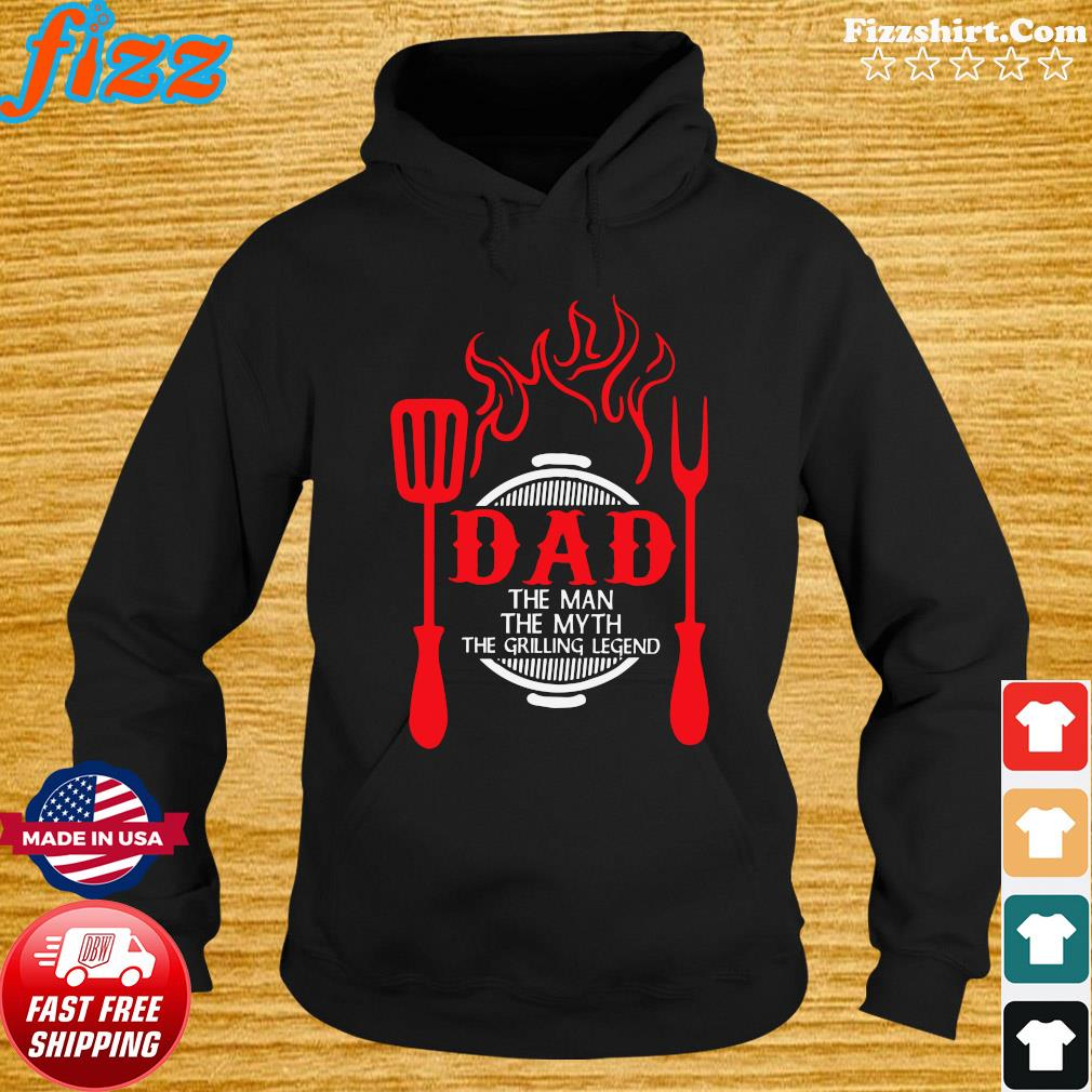 Dad The Me The Myth The Grilling Legend Shirt Hoodie