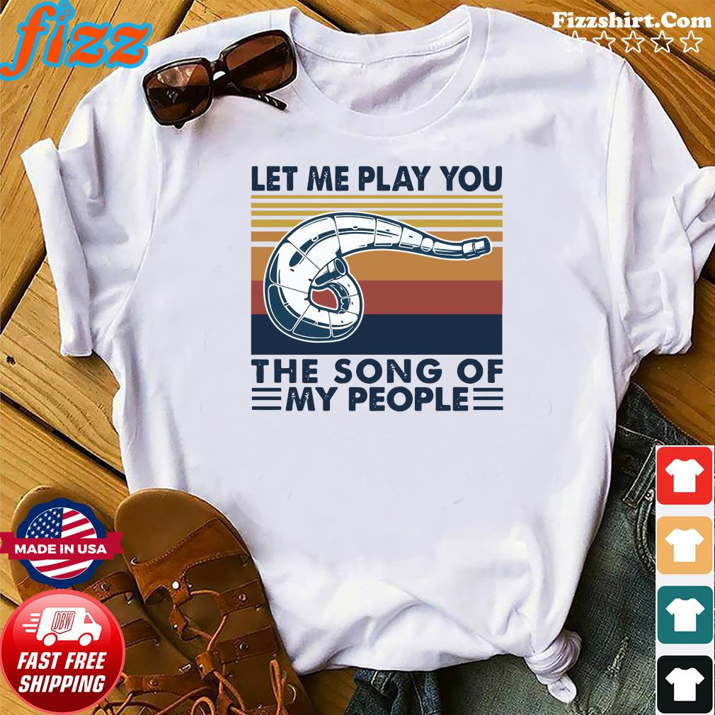Retro Let Me Play You The Song Of My People Vintage Shirt