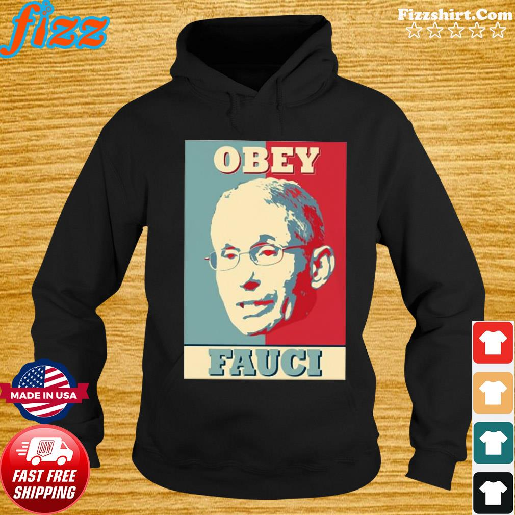 Dr. Anthony Fauci Obey Shirt Hoodie