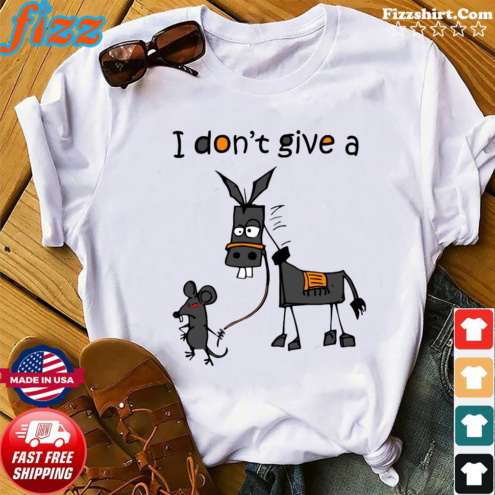 I don't give a mouse walking a donkey meaning shirt