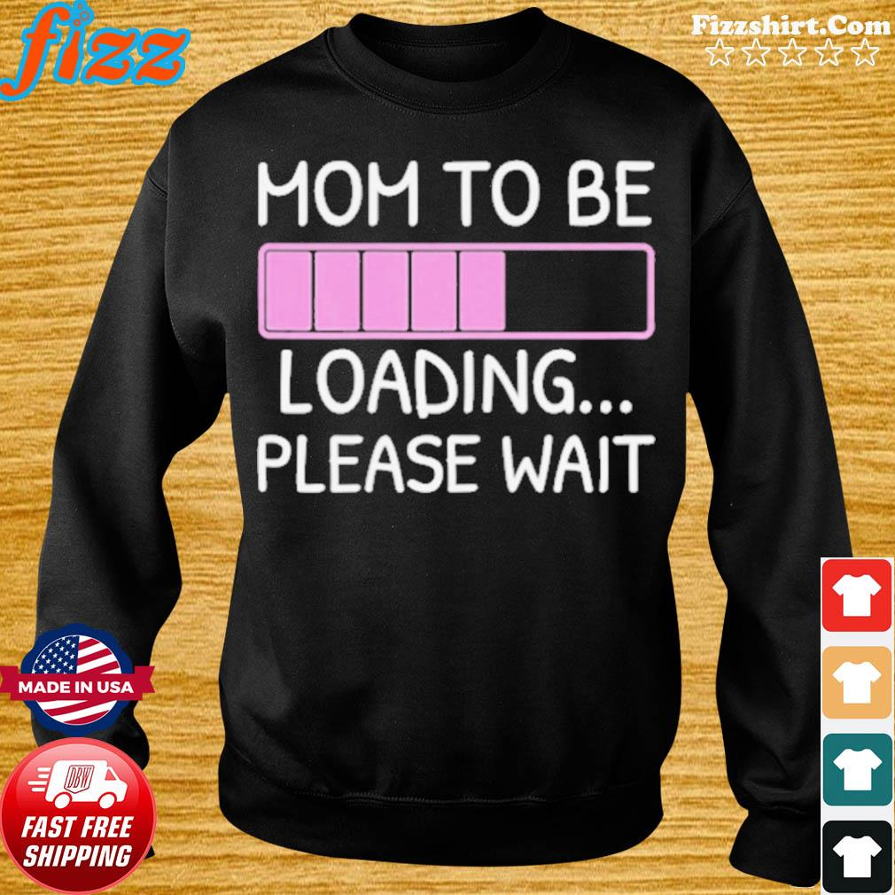 Mom To Be loading please wait s Sweater