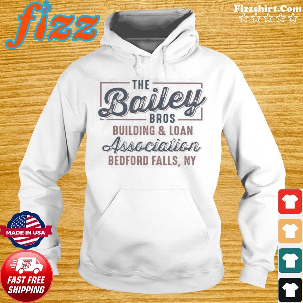 The Bailey Bros Building And Loan Association Bedford Falls Ny s Hoodie