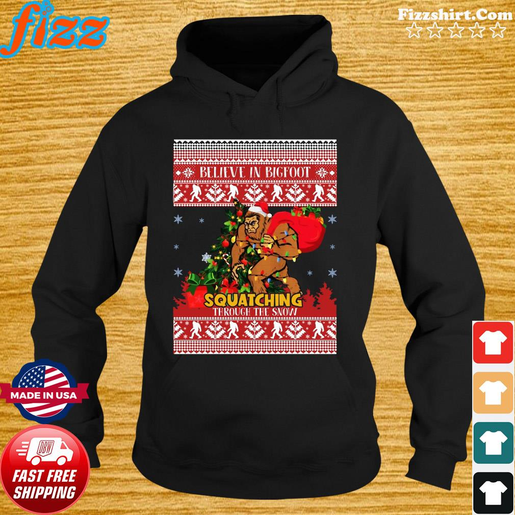Believe In Bigfoot Squatching Through The Snow Christmas Shirt Hoodie