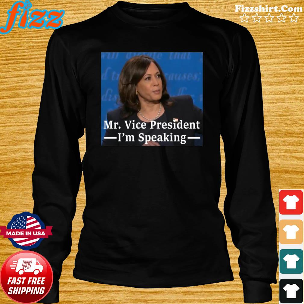 Kamala Harris Mr Vice President I'm Speaking Shirt Long Sweater