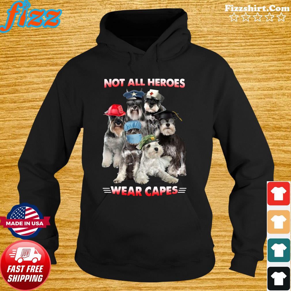Schnauzer not all heroes wear capes nurse firefingter funny veteran s Hoodie