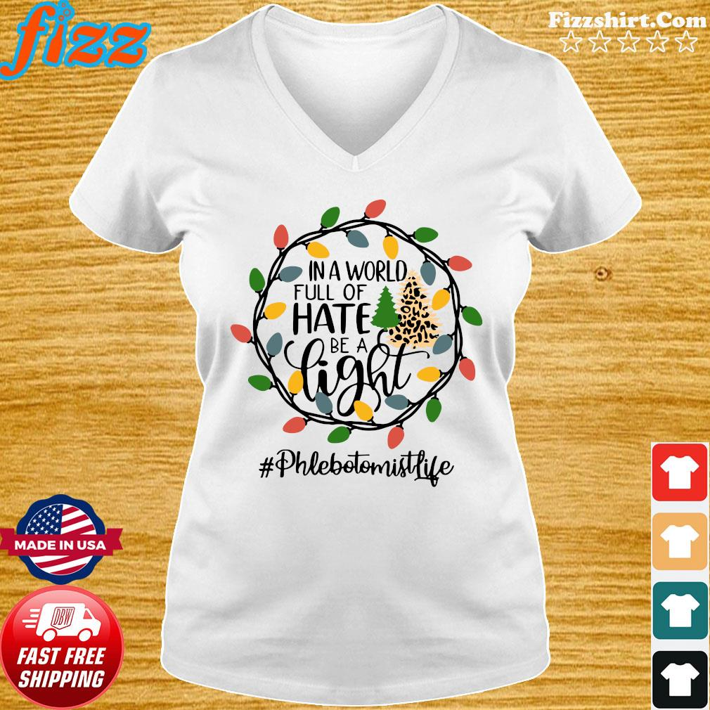 In A World Full Of Hate Be A Light Phlebotomist life Christmas Shirt Ladies tee