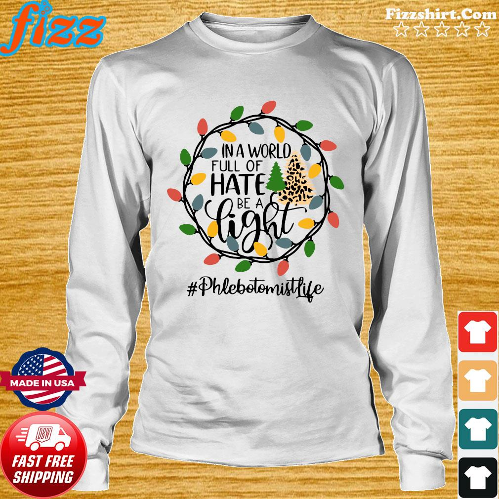 In A World Full Of Hate Be A Light Phlebotomist life Christmas Shirt Long Sweater