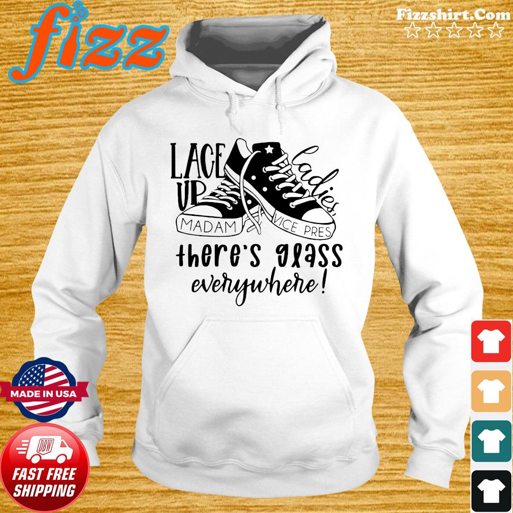 Converse Lace Vp Ladies There_s Glass Everywhere 2021 For Kamala Harris Shirt Hoodie