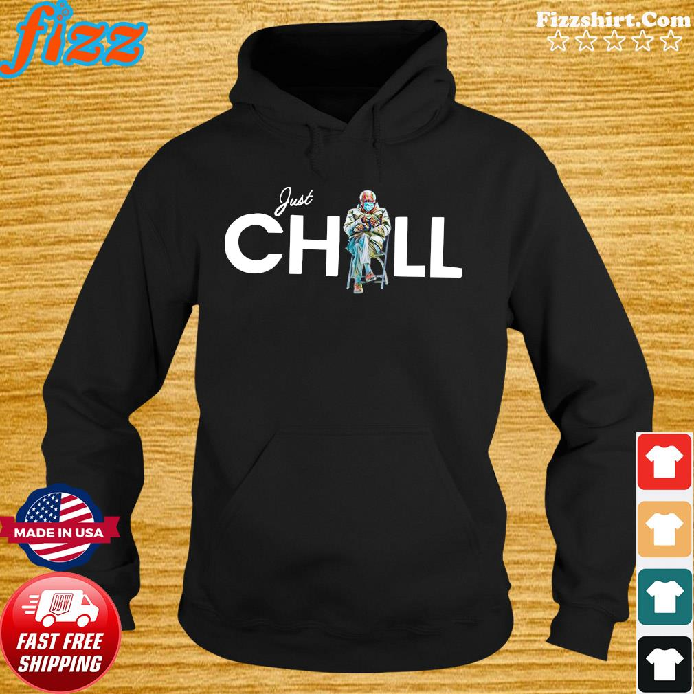 Just Chill With Bernie Sanders 2021 Inauguration Shirt Hoodie