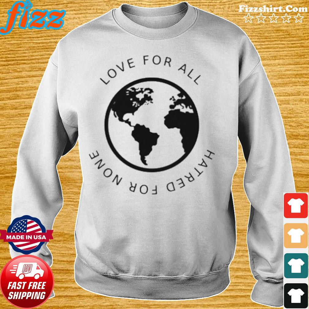 Love For All Hatred For None s Sweater