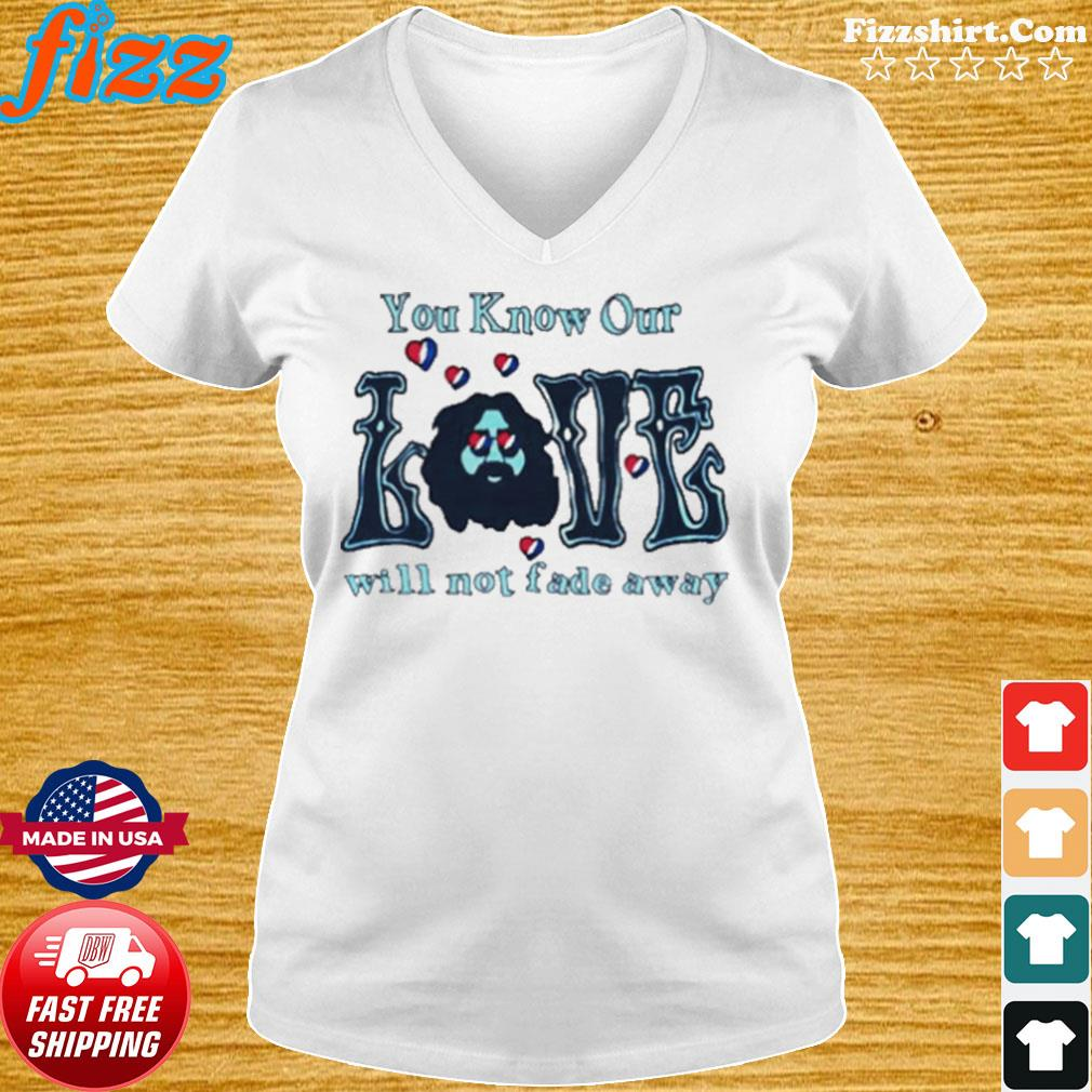 Love Grateful you know our love will not fade away s Ladies tee