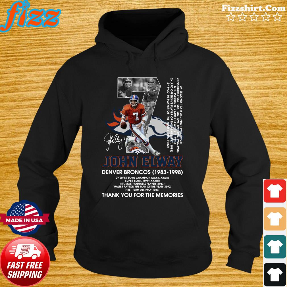 Official 7 John Elway Denver Broncos 1983 1998 Signature Thanks For The Memories Shirt Hoodie