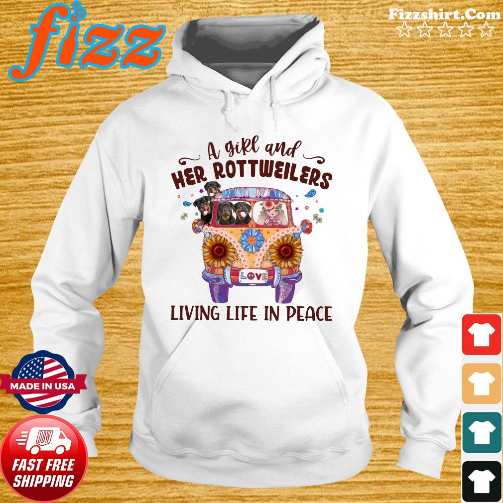 Official A Girl And Her Rottweilers Living Life In Peace Shirt Hoodie