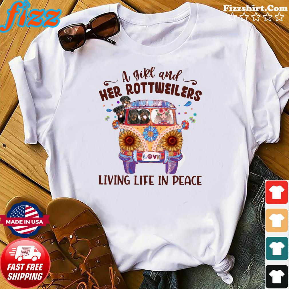 Official A Girl And Her Rottweilers Living Life In Peace Shirt