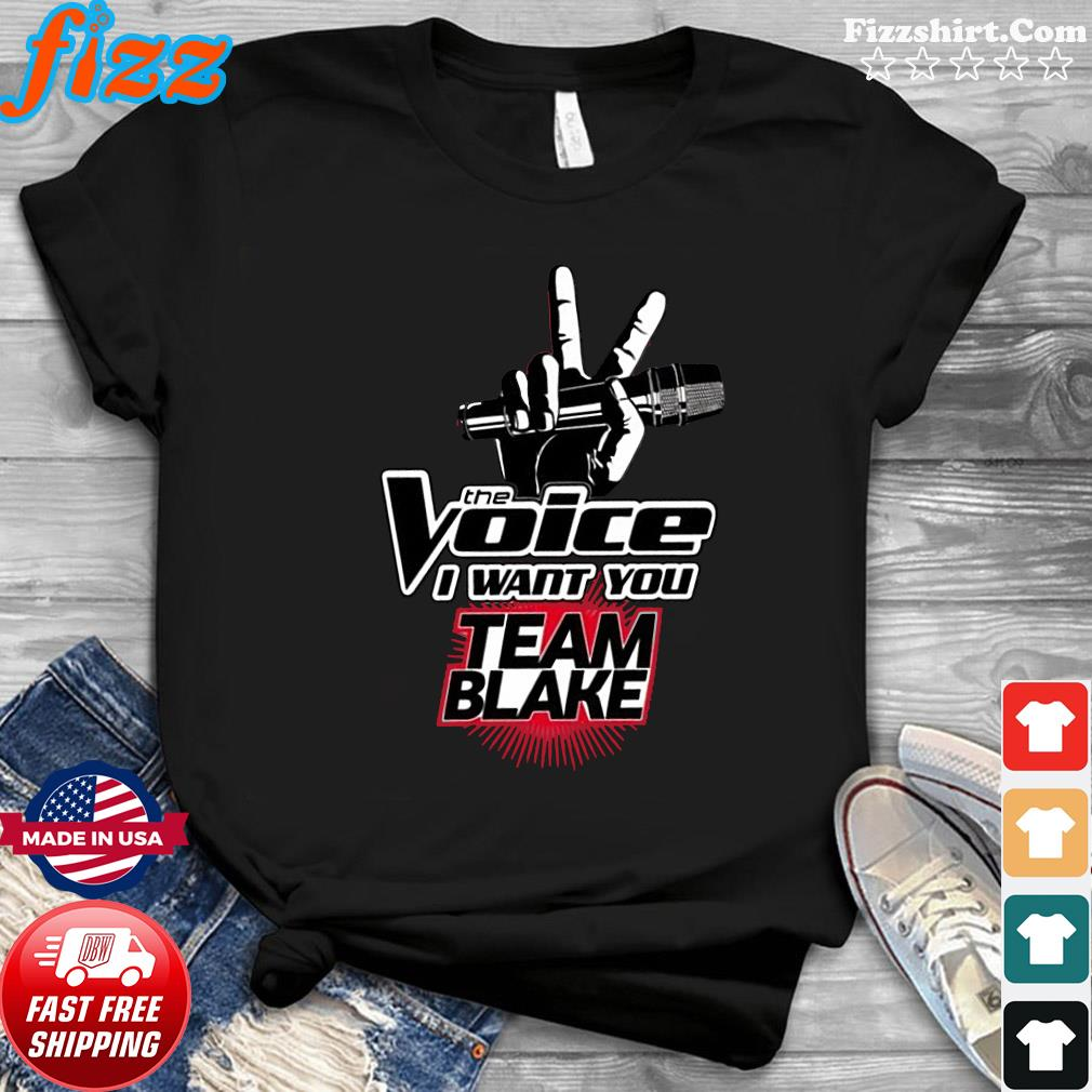 Official The Voice I Want You Team Blake 2021 Shirt