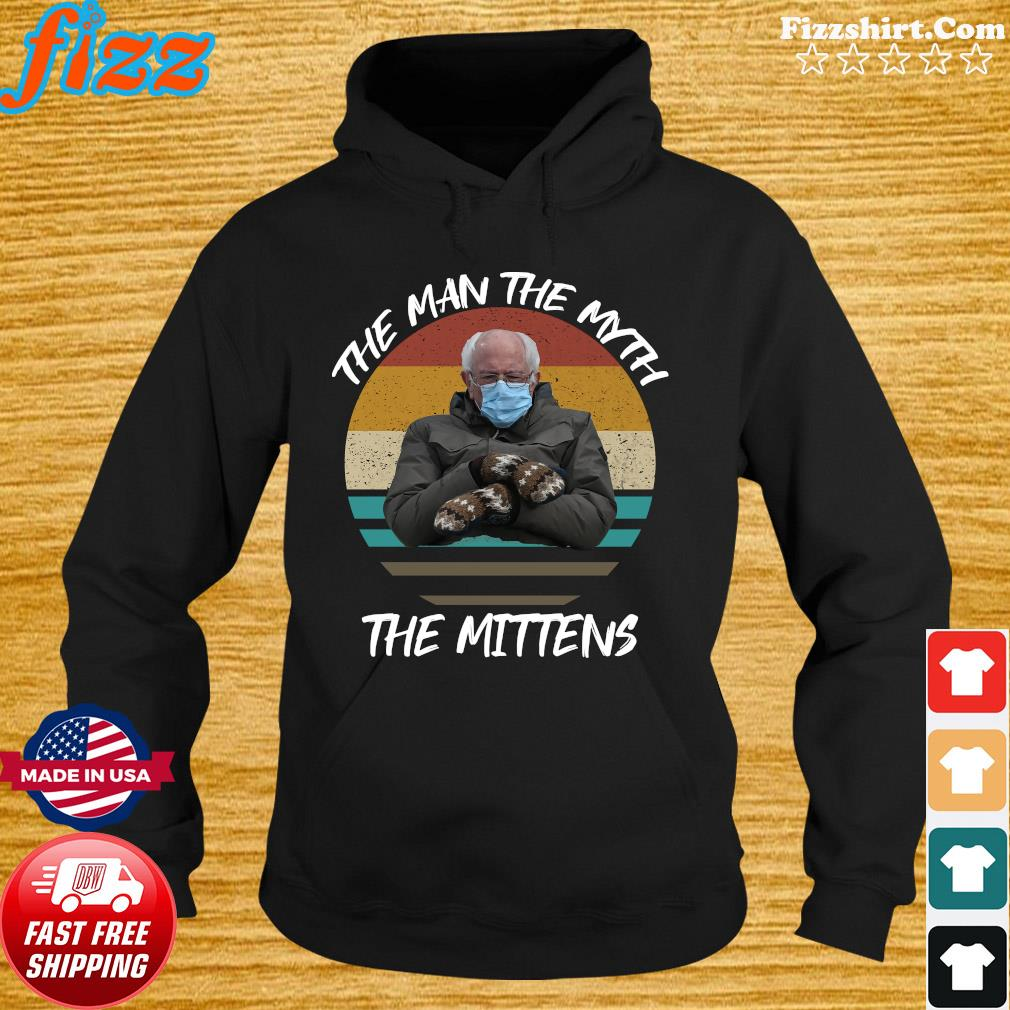Vintage Bernie Sanders The Man The Myth The Mittens 2021 Inauguration Shirt Hoodie
