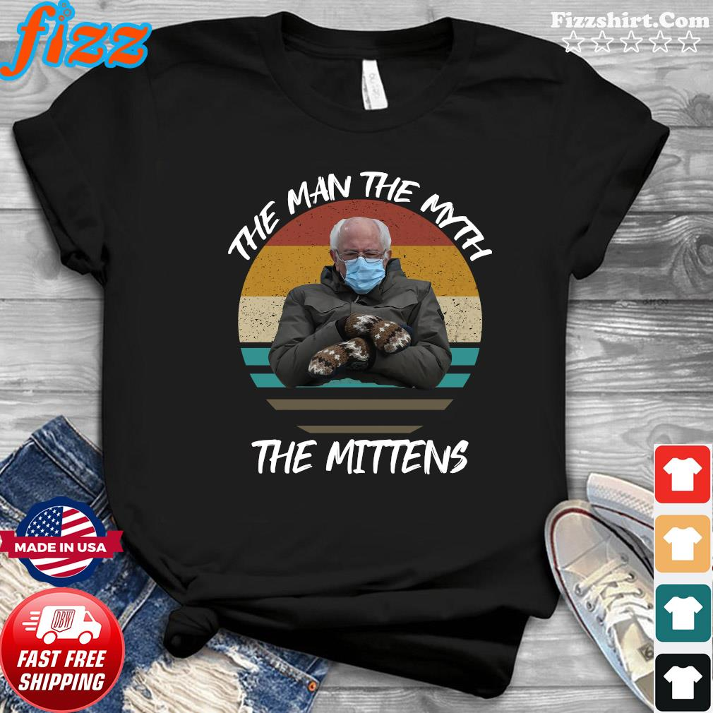 Vintage Bernie Sanders The Man The Myth The Mittens 2021 Inauguration Shirt